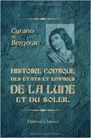 Cyrano de Bergerac - L'Histoire comique des états et empires de la lune