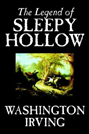 Washington Irwing - The Legend of Sleepy Hollow