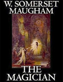 The Magician - W Somerset Maugham
