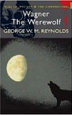 Wagner the Were Wolf - George W. Reynolds